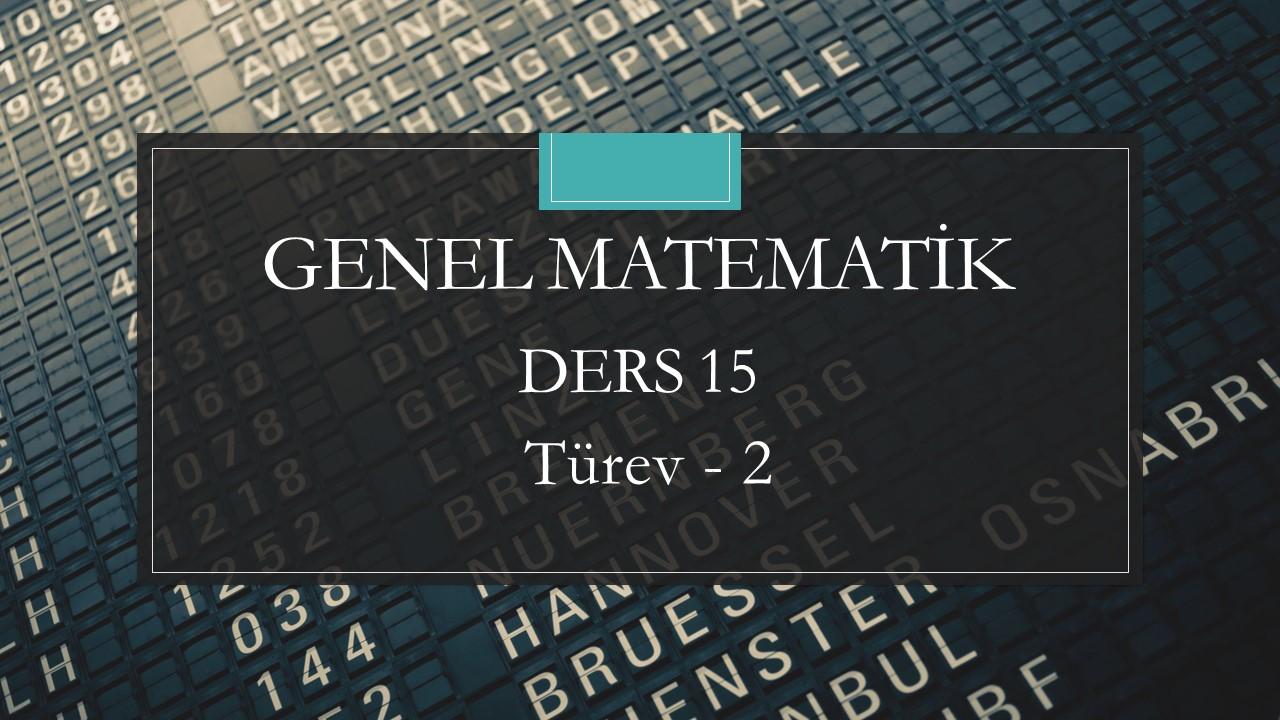 Genel Matematik - Ders 15 Türev - 2