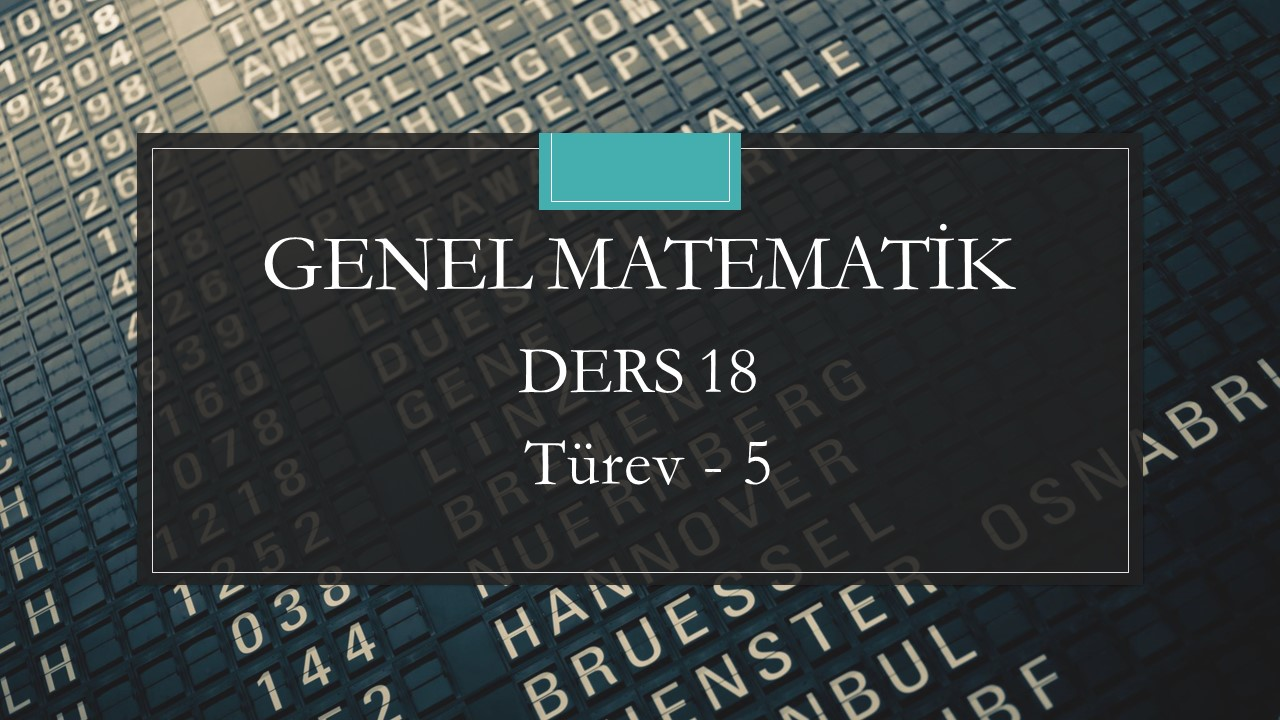 Genel Matematik - Ders 18 Türev - 5